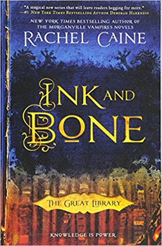 Ink and Bone by Rachel Caine – Of Books and Libraries