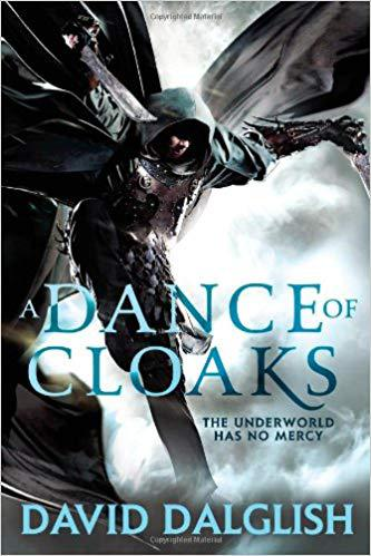 A Dance of Cloaks by David Dalglish